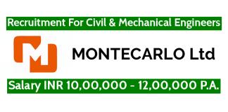 MONTECARLO Ltd Recruitment For Civil & Mechanical Engineers Salary INR 10,00,000 - 12,00,000 P.A.