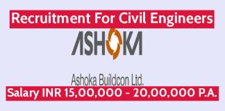 Ashoka Buildcon Ltd Recruitment For Civil Engineers Salary INR 15,00,000 - 20,00,000 P.A.