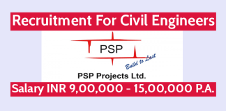 PSP Projects Ltd Recruitment For Civil Engineers Salary INR 9,00,000 - 15,00,000 P.A.