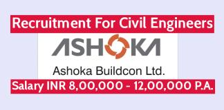 Ashoka Buildcon Ltd Recruitment For Civil Engineers Salary INR 8,00,000 - 12,00,000 P.A.
