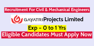 Gayatri Projects Limited Recruitment For Civil & Mechanical Engineers Exp – 0 to 1 Yrs Candidates Required