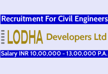 Lodha Developers Ltd Recruitment For Civil Engineers Salary INR 10,00,000 - 13,00,000 P.A.