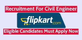 Flipkart Internet Pvt Ltd Recruitment For Civil Engineer Eligible Candidates Must Apply Now