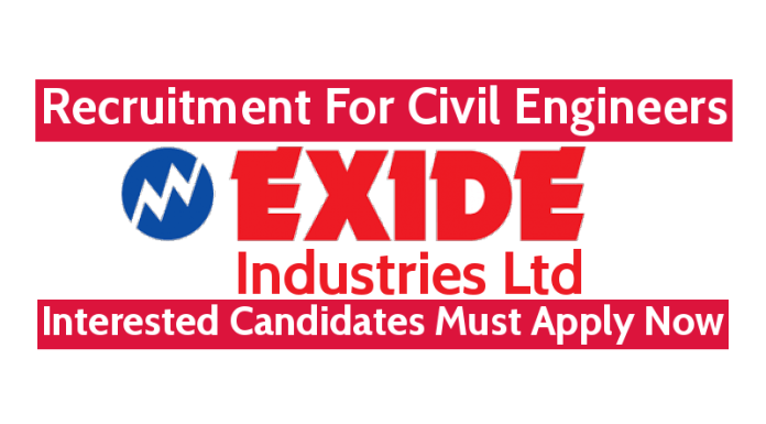 Exide Industries Ltd Recruitment For Civil Engineers Interested Candidates Must Apply Now