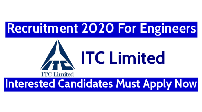 ITC Ltd Recruitment 2020 For Engineers Interested Candidates Must Apply Now