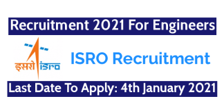 ISRO Recruitment 2021 For Engineers Last Date To Apply 4th January 2021