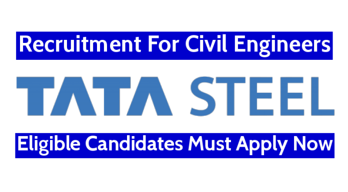 TATA Steel Recruitment For Civil Engineers Eligible Candidates Must Apply Now