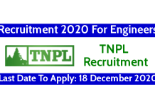 TNPL Recruitment 2020 For Engineers Last Date To Apply 18 December 2020