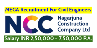 NCC Limited MEGA Recruitment For Civil Engineers Salary INR 2,50,000 - 7,50,000 P.A.