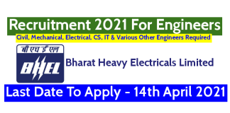 BHEL Recruitment 2021 For Engineers Last Date To Apply - 14th April 2021