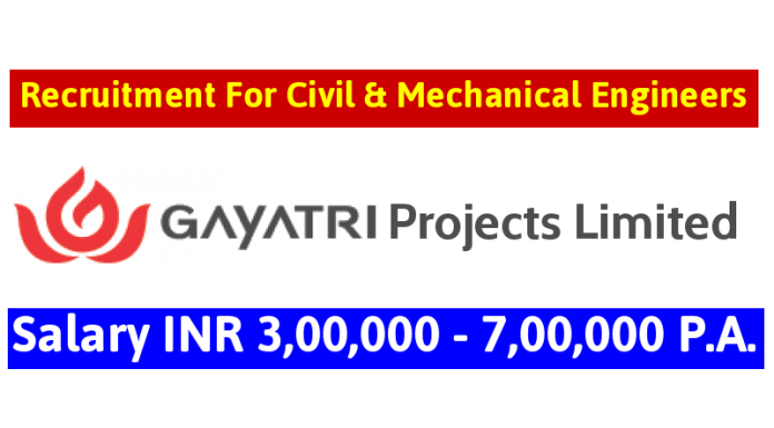 Gayatri Projects Limited Recruitment For Civil & Mechanical Engineers Salary INR 3,00,000 - 7,00,000 P.A.