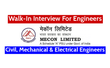 MECON Limited Walk-In Interview For Engineers Civil, Mechanical & Electrical Engineers