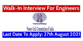 Power Grid Walk-In Interview For Engineers Last Date To Apply 27th August 2021
