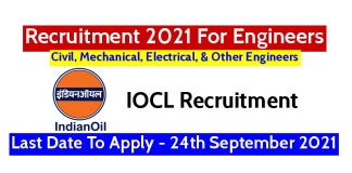 IOCL Recruitment 2021 For Engineers Last Date To Apply - 24th September 2021