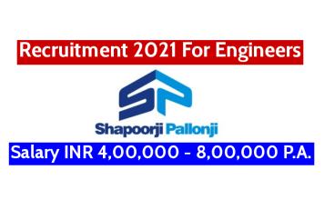 Shapoorji Pallonji Recruitment 2021 For Engineers Salary INR 4,00,000 - 8,00,000 P.A.