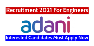 Adani Enterprises Ltd Recruitment 2021 For Engineers Interested Candidates Must Apply Now