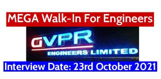 GVPR Engineers Ltd MEGA Walk-In For Engineers Interview Date 23rd October 2021