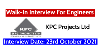 KPC Projects Ltd Walk-In Interview For Engineers Interview Date 23rd October 2021