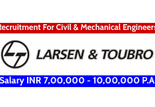 Larsen & Toubro Recruitment For Civil & Mechanical Engineers Salary INR 7,00,000 - 10,00,000 P.A.