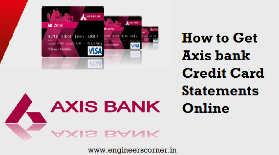 How to get axis bank credit card statements online engineers corner axis bank online request for credit card statements or httpsaxisbiconnectaxisbankccstatementswebretailgetdatespx thanks regards colourmoves