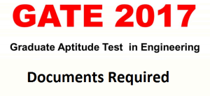 GATE 2017 Documents Required