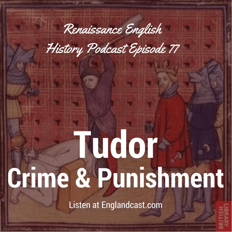 Crime and Punishment in Tudor England