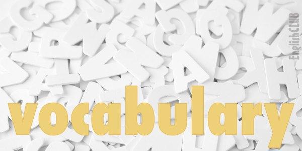 Vocabulary | Learn English | EnglishClub