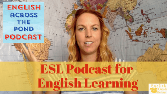 ESL Podcast: English Across the Pond
