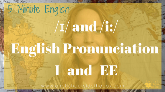ɪ/ and /i:/ American English Pronunciation of I and EE