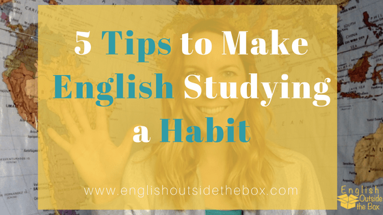 Tips to Make English Studying a Habit