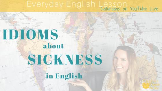 English idioms sickness