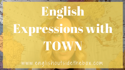 English idioms with town