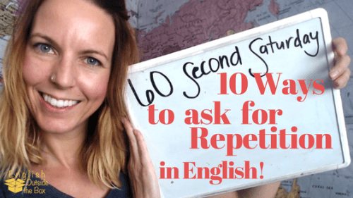 ways to ask for repetition in english