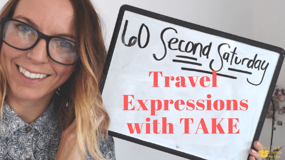 travel expressions with take