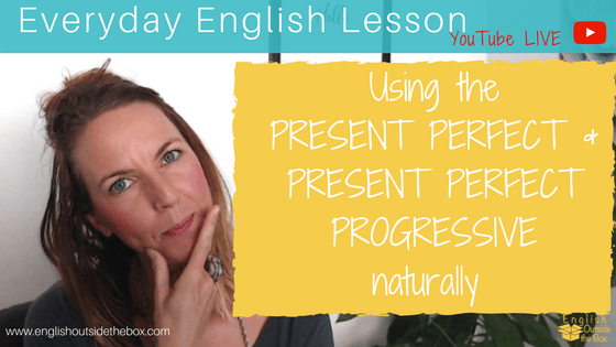 How to Use the Present Perfect
