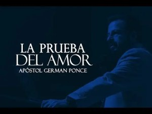 La Prueba Del Amor – Apostol German Ponce