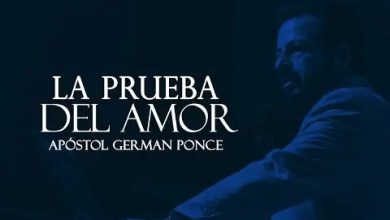 Photo of La Prueba Del Amor – Apostol German Ponce