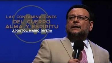 Photo of Contaminaciones del Cuerpo, Alma y Espíritu – Apóstol Mario Rivera