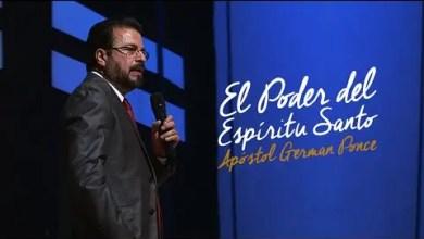Photo of El Poder del Espíritu Santo – Apóstol German Ponce