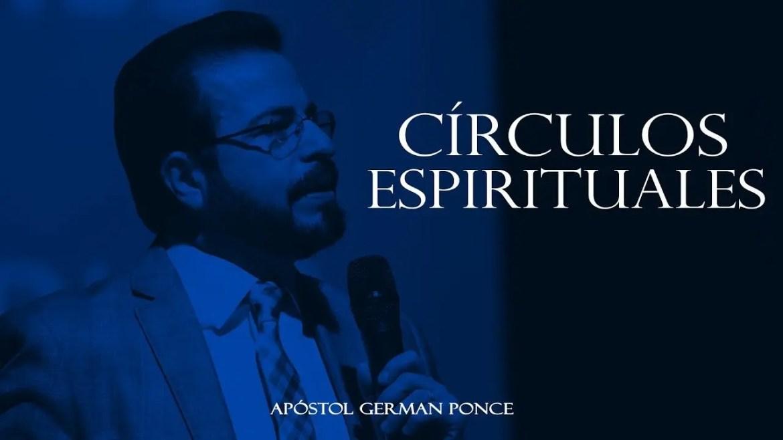 Círculos Espirituales – Apóstol German Ponce