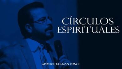 Photo of Círculos Espirituales – Apóstol German Ponce