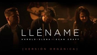 Photo of Harold y Elena Feat. Evan Craft – Lléname (Versión Orgánica)