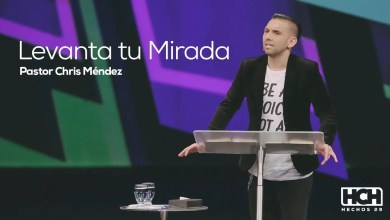 Photo of Levanta tu mirada – Chris Méndez (Hechos 29, 2014)