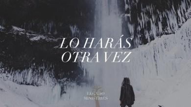 Photo of Lo Harás Otra Vez (Elevation Worship – Do it again español)