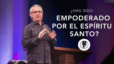 Photo of ¿Cuán empoderado has sido por el Espíritu Santo? – Bill Johnson