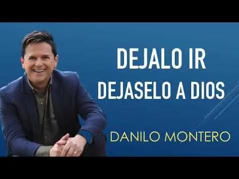 Dejalo ir, dejaselo a Dios – Danilo Montero