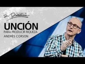 Unción para producir riquezas – Andrés Corson