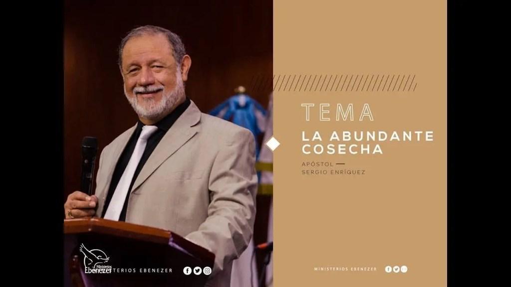Lee más sobre el artículo La abundante cosecha – Apóstol Sergio Enríquez