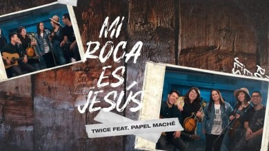 Photo of TWICE feat. Papel Maché – Mi Roca Es Jesús
