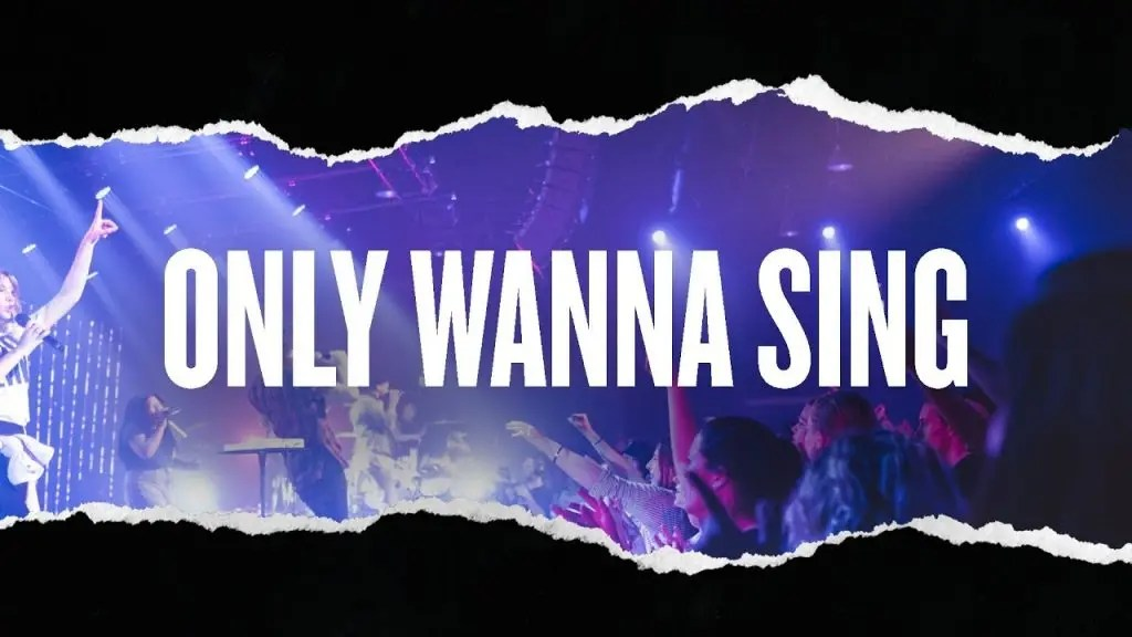 Only Wanna Sing (Live) – Hillsong Young & Free